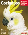 Cockatoos Complete Owner's Manual