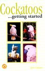Cockatoos : Getting Started